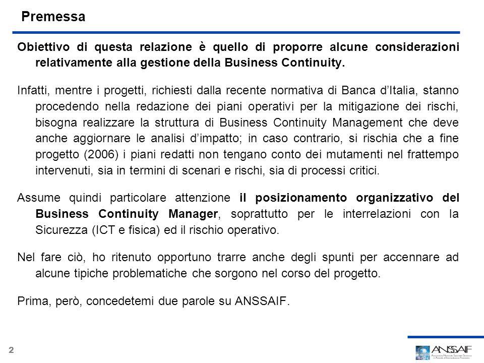 Premessa Obiettivo di questa relazione è quello di proporre alcune considerazioni relativamente alla gestione della Business Continuity.