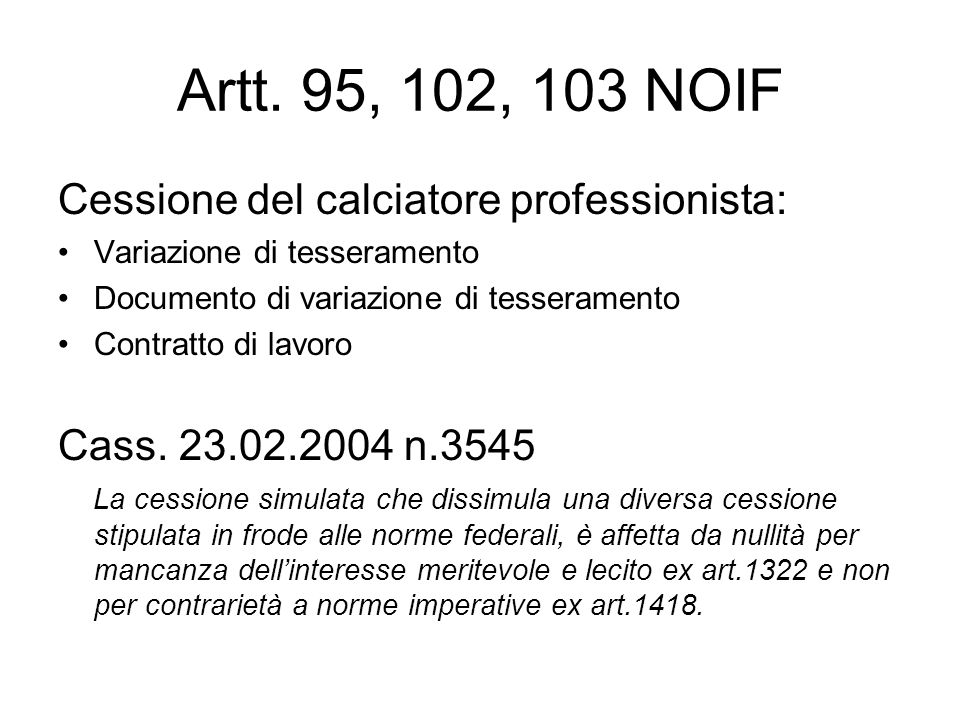 Artt. 95, 102, 103 NOIF Cessione del calciatore professionista: