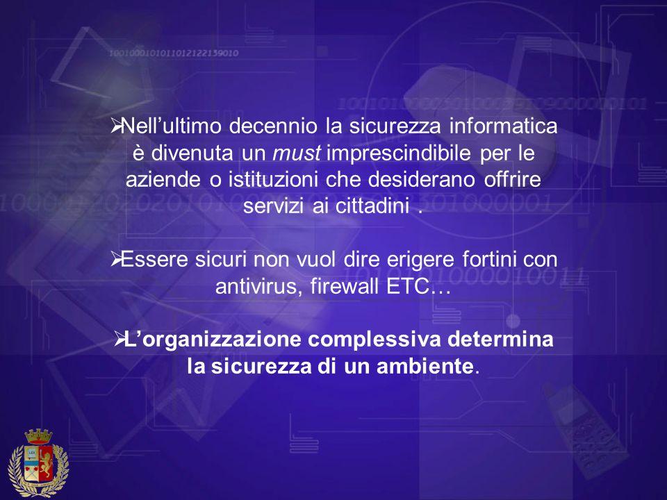 L'organizzazione complessiva determina la sicurezza di un ambiente.