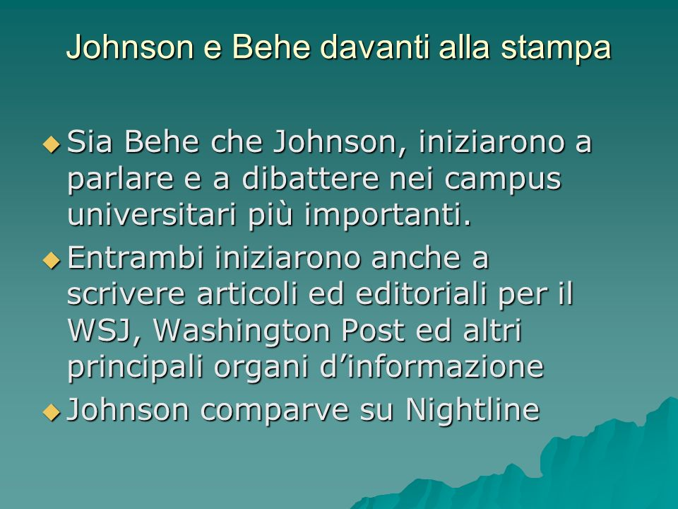 Johnson e Behe davanti alla stampa