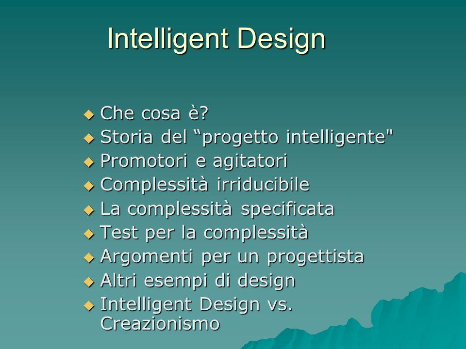 Intelligent Design Che cosa è Storia del progetto intelligente