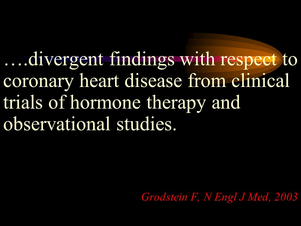 ….divergent findings with respect to coronary heart disease from clinical trials of hormone therapy and observational studies.