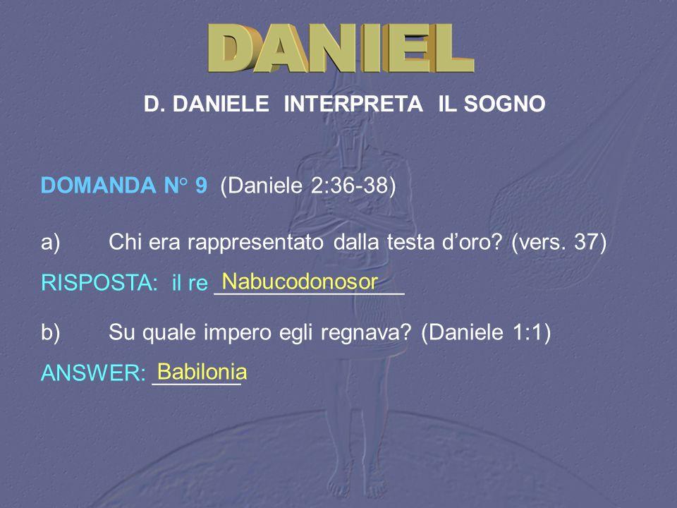 D. DANIELE INTERPRETA IL SOGNO