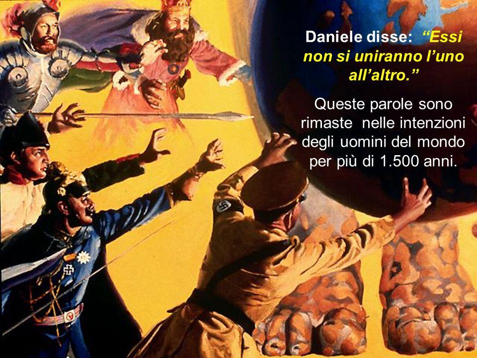 Daniele disse: Essi non si uniranno l'uno all'altro.