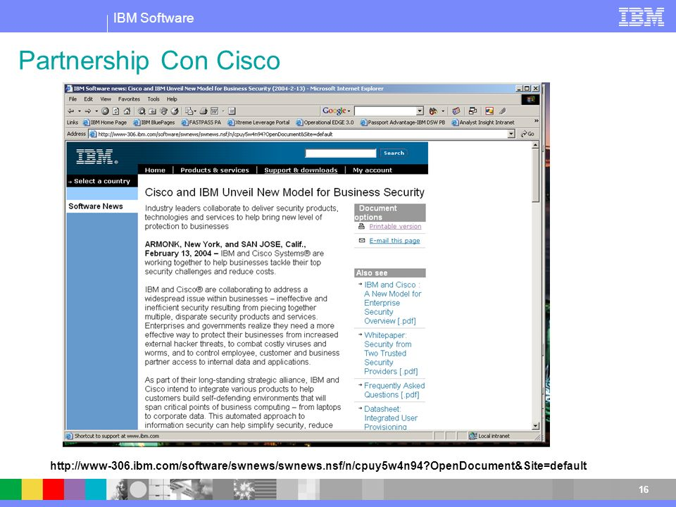 Partnership Con Cisco http://www-306.ibm.com/software/swnews/swnews.nsf/n/cpuy5w4n94 OpenDocument&Site=default.