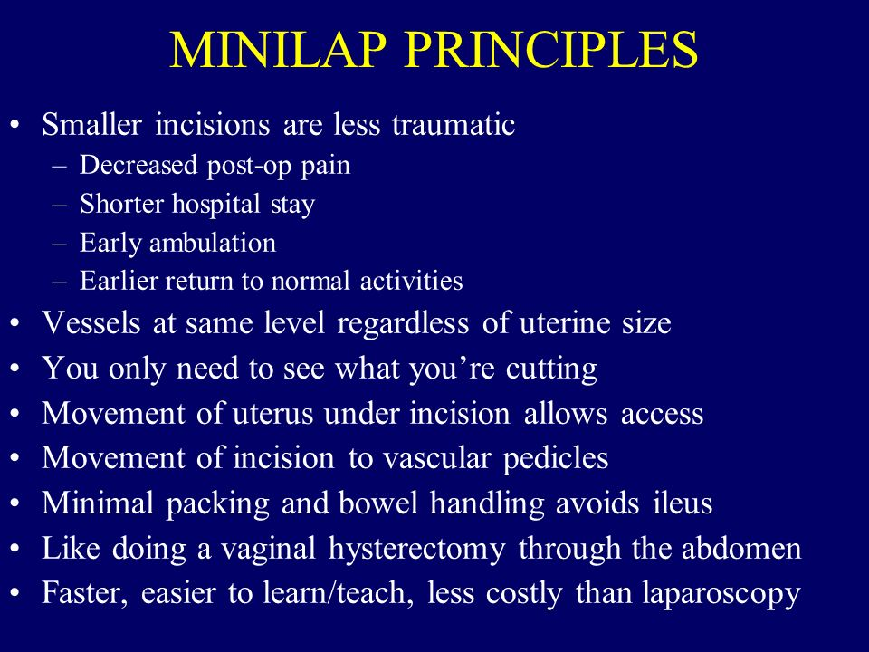 MINILAP PRINCIPLES Smaller incisions are less traumatic