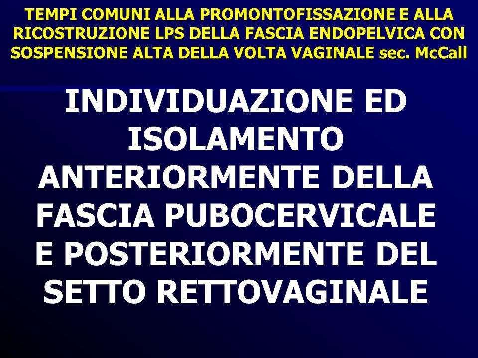INDIVIDUAZIONE ED ISOLAMENTO ANTERIORMENTE DELLA FASCIA PUBOCERVICALE