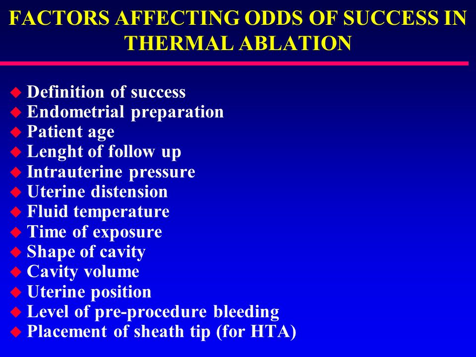 FACTORS AFFECTING ODDS OF SUCCESS IN THERMAL ABLATION