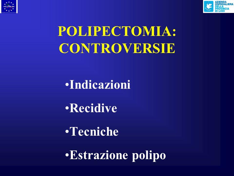 POLIPECTOMIA: CONTROVERSIE
