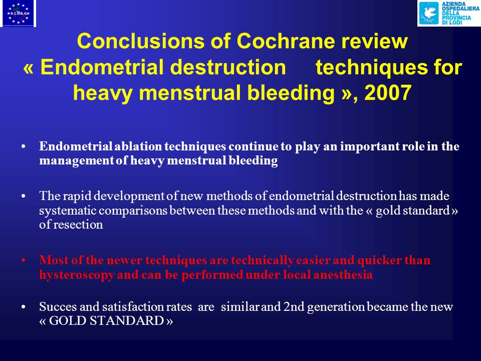 Conclusions of Cochrane review « Endometrial destruction techniques for heavy menstrual bleeding », 2007