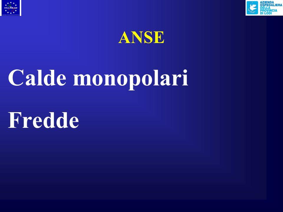 ANSE Calde monopolari Fredde