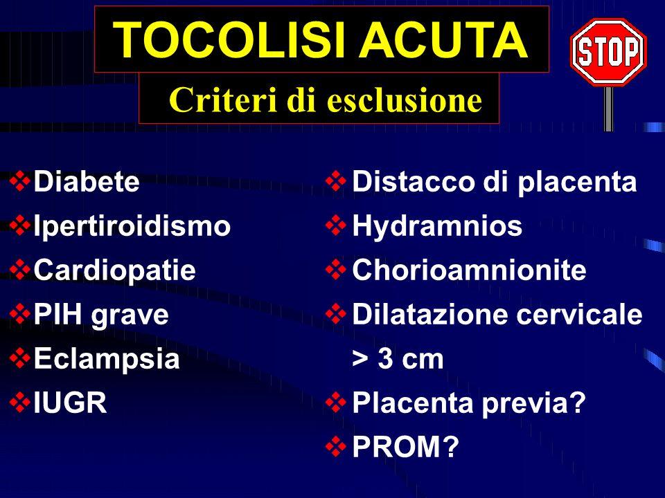 TOCOLISI ACUTA Criteri di esclusione Diabete Ipertiroidismo