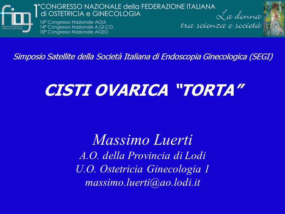 CISTI OVARICA TORTA Massimo Luerti A.O. della Provincia di Lodi