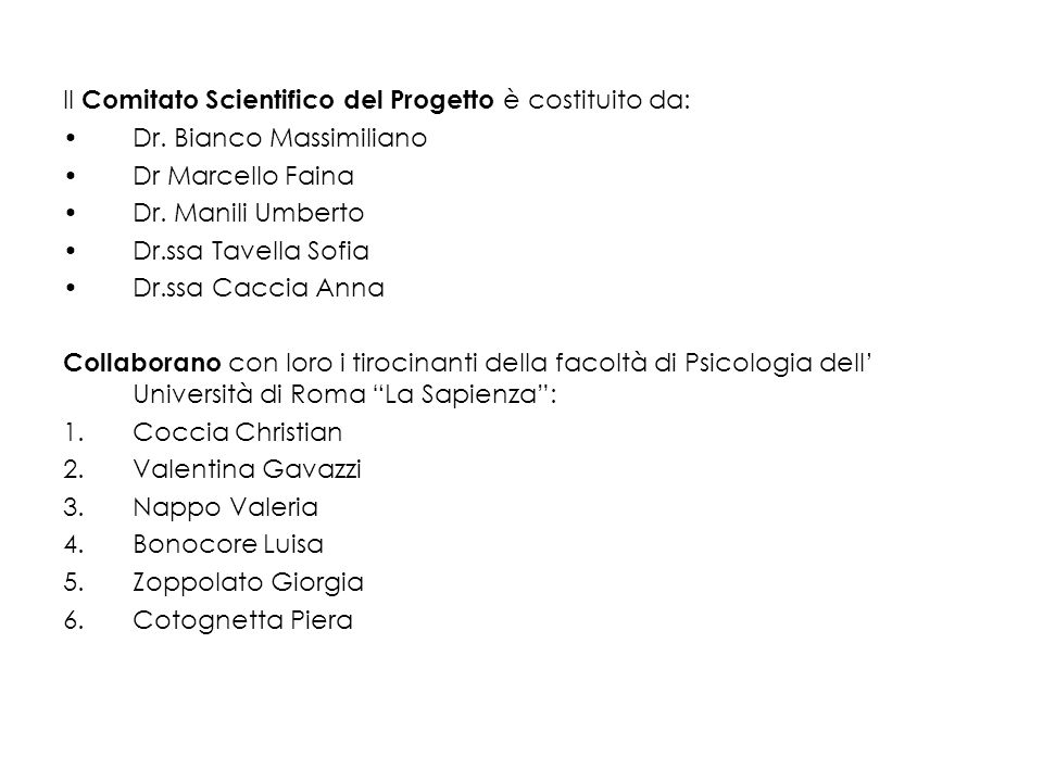 Il Comitato Scientifico del Progetto è costituito da: