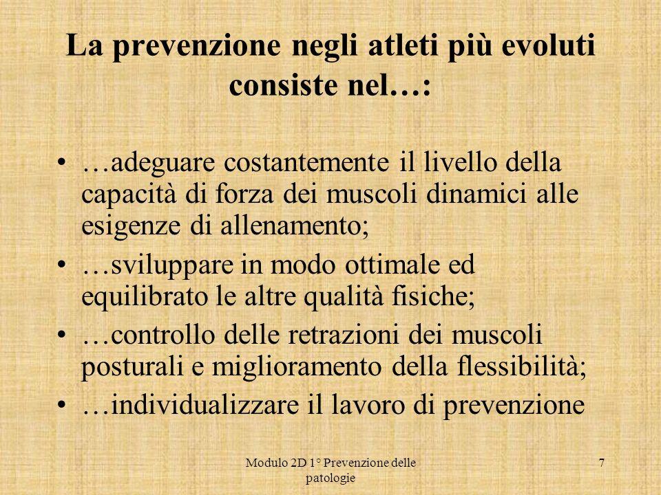 La prevenzione negli atleti più evoluti consiste nel…: