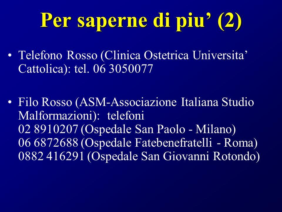 Per saperne di piu' (2) Telefono Rosso (Clinica Ostetrica Universita' Cattolica): tel. 06 3050077.
