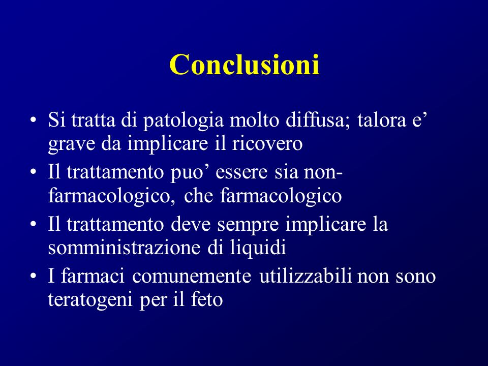 Conclusioni Si tratta di patologia molto diffusa; talora e' grave da implicare il ricovero.
