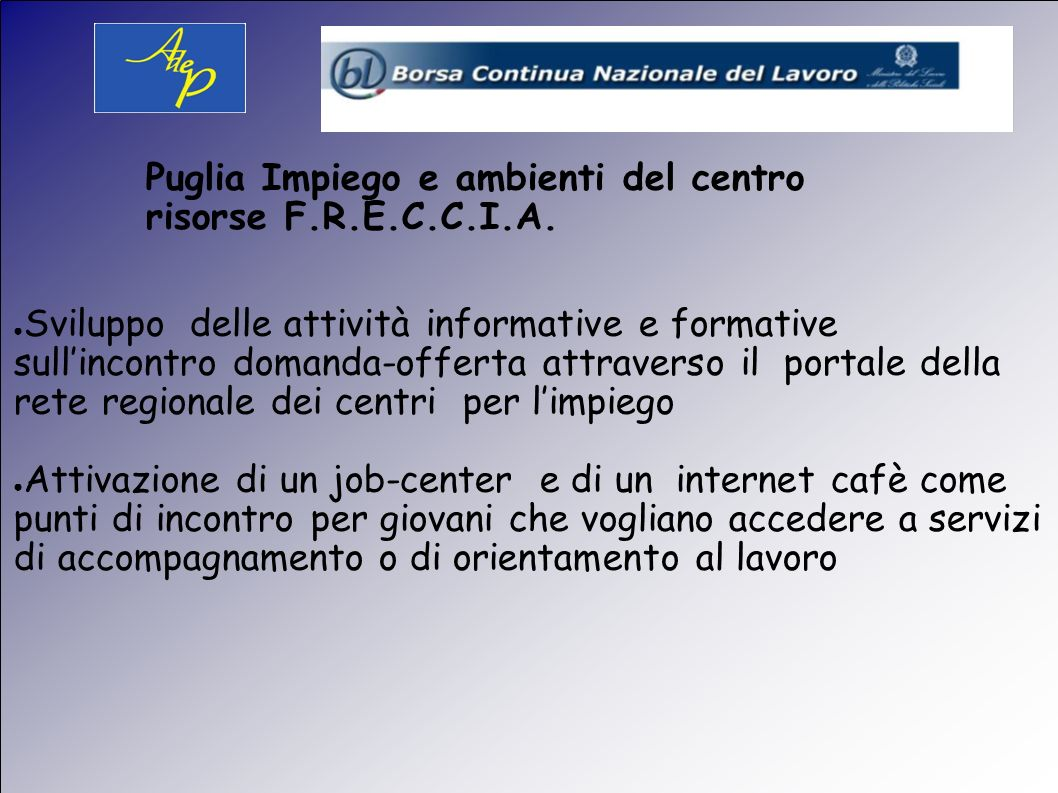 Sviluppo delle attività informative e formative sull'incontro domanda-offerta attraverso il portale della rete regionale dei centri per l'impiego