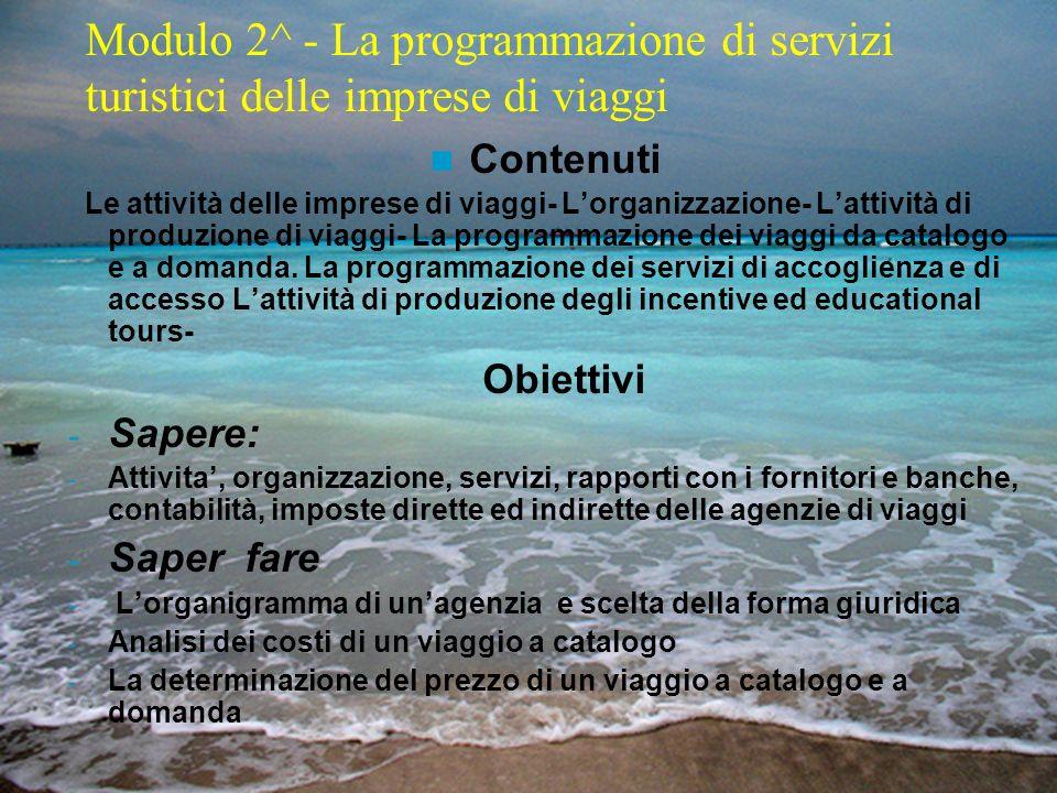 Modulo 2^ - La programmazione di servizi turistici delle imprese di viaggi