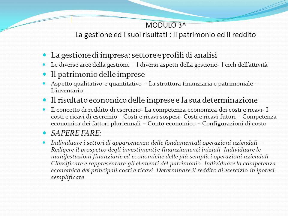 MODULO 3^ La gestione ed i suoi risultati : Il patrimonio ed il reddito