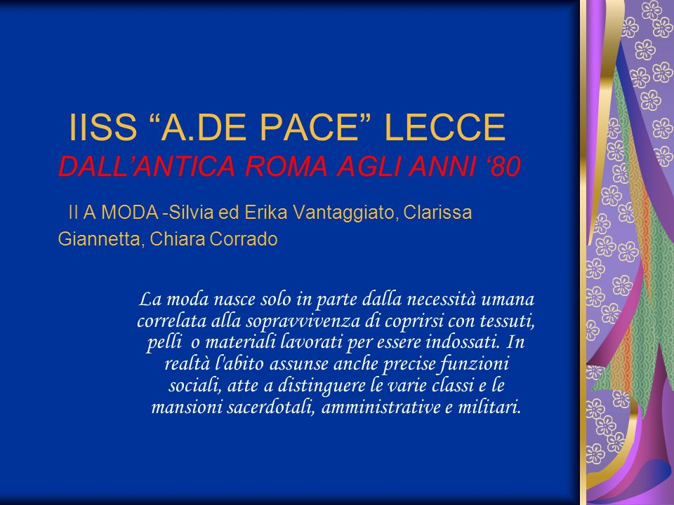 IISS A.DE PACE LECCE DALL'ANTICA ROMA AGLI ANNI '80 II A MODA -Silvia ed Erika Vantaggiato, Clarissa Giannetta, Chiara Corrado
