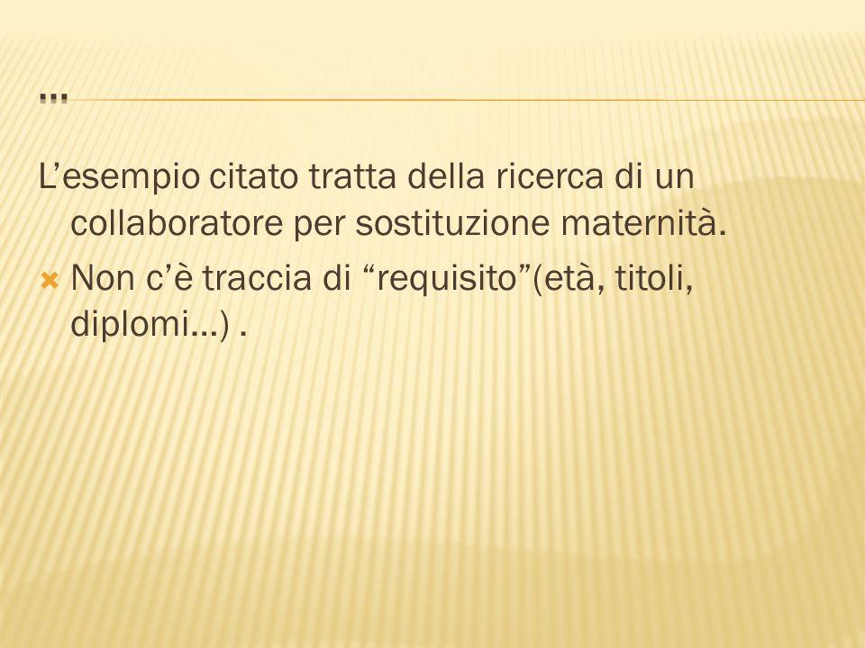 … L'esempio citato tratta della ricerca di un collaboratore per sostituzione maternità.