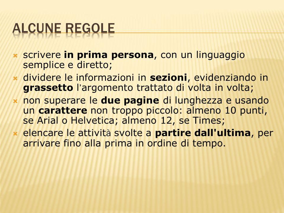 Alcune regole scrivere in prima persona, con un linguaggio semplice e diretto;