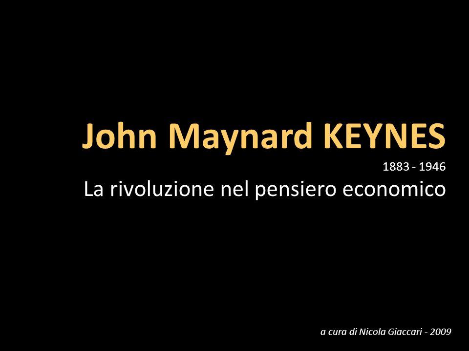 John Maynard KEYNES La rivoluzione nel pensiero economico 1883 - 1946