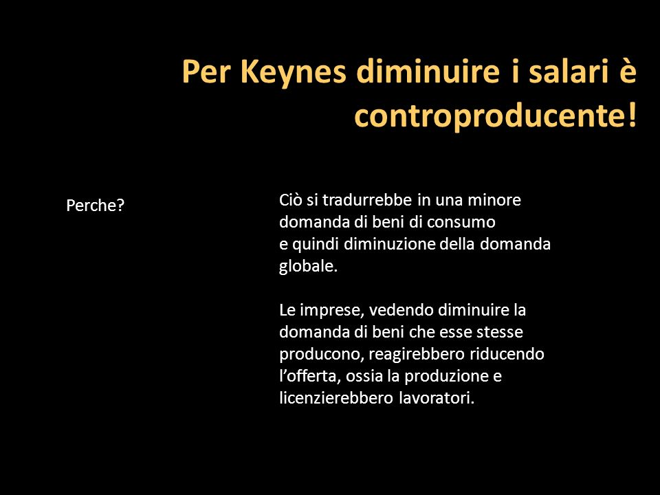Per Keynes diminuire i salari è controproducente!