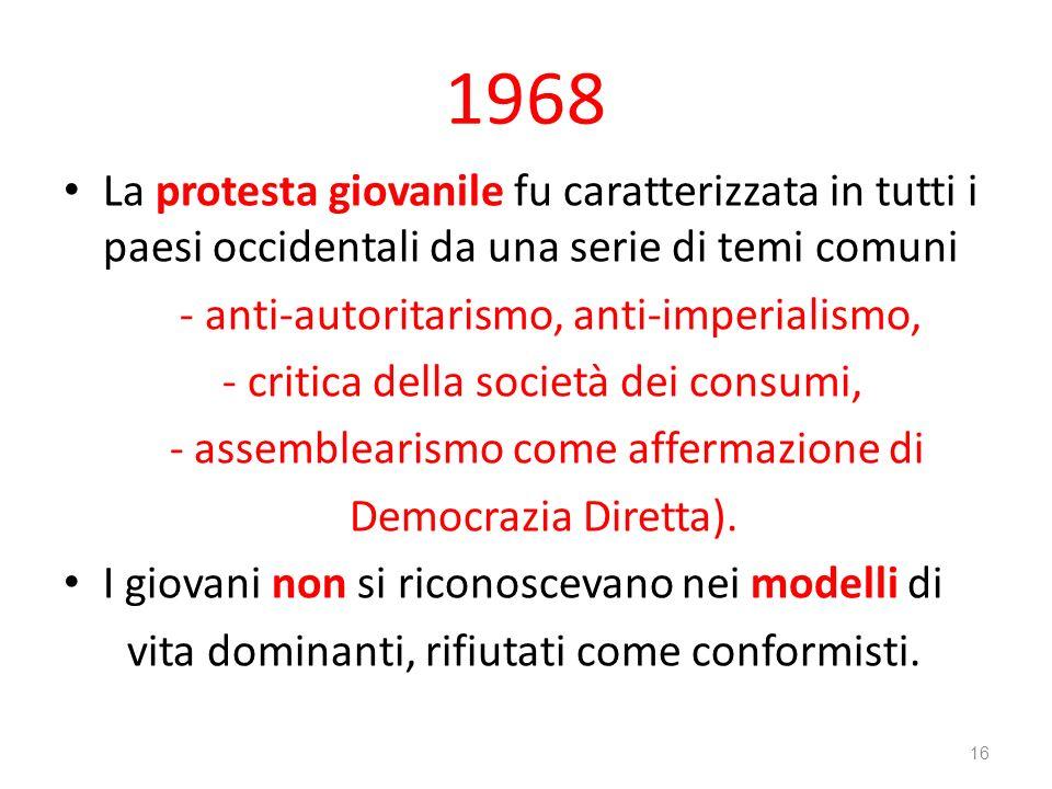 1968 La protesta giovanile fu caratterizzata in tutti i paesi occidentali da una serie di temi comuni.