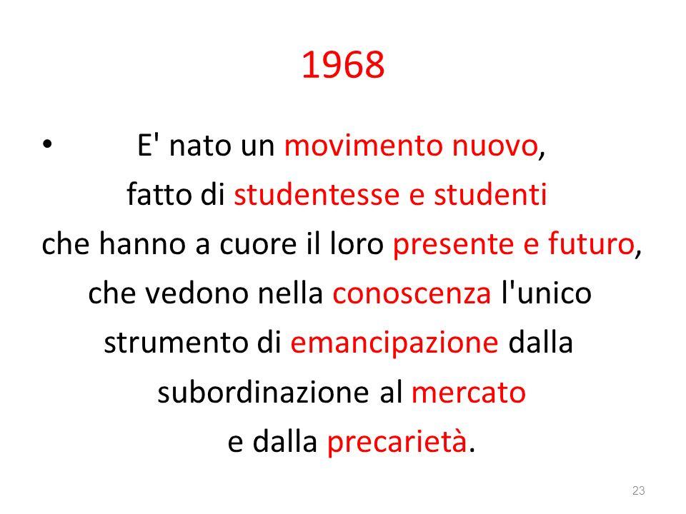 1968 E nato un movimento nuovo, fatto di studentesse e studenti