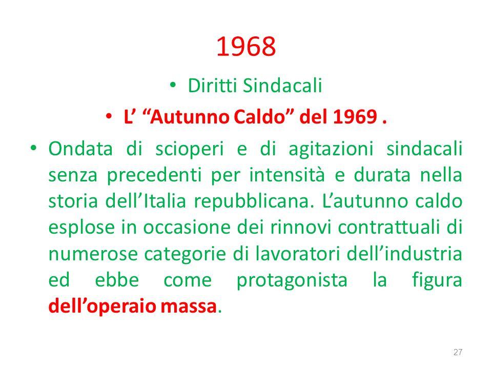 1968 Diritti Sindacali L' Autunno Caldo del 1969 .