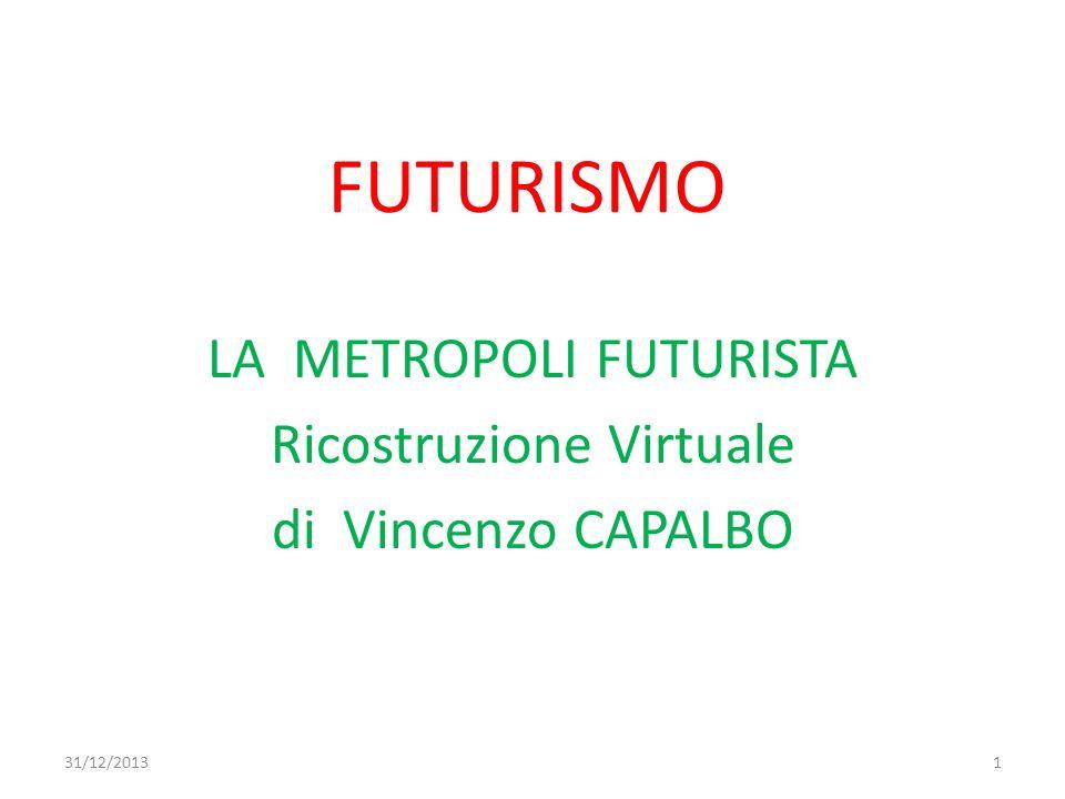 LA METROPOLI FUTURISTA Ricostruzione Virtuale di Vincenzo CAPALBO