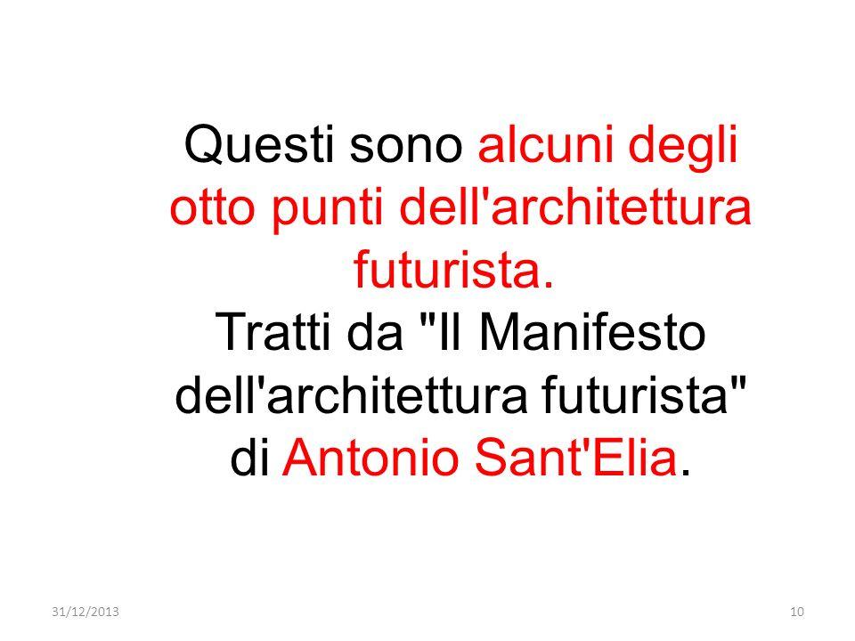 Questi sono alcuni degli otto punti dell architettura futurista