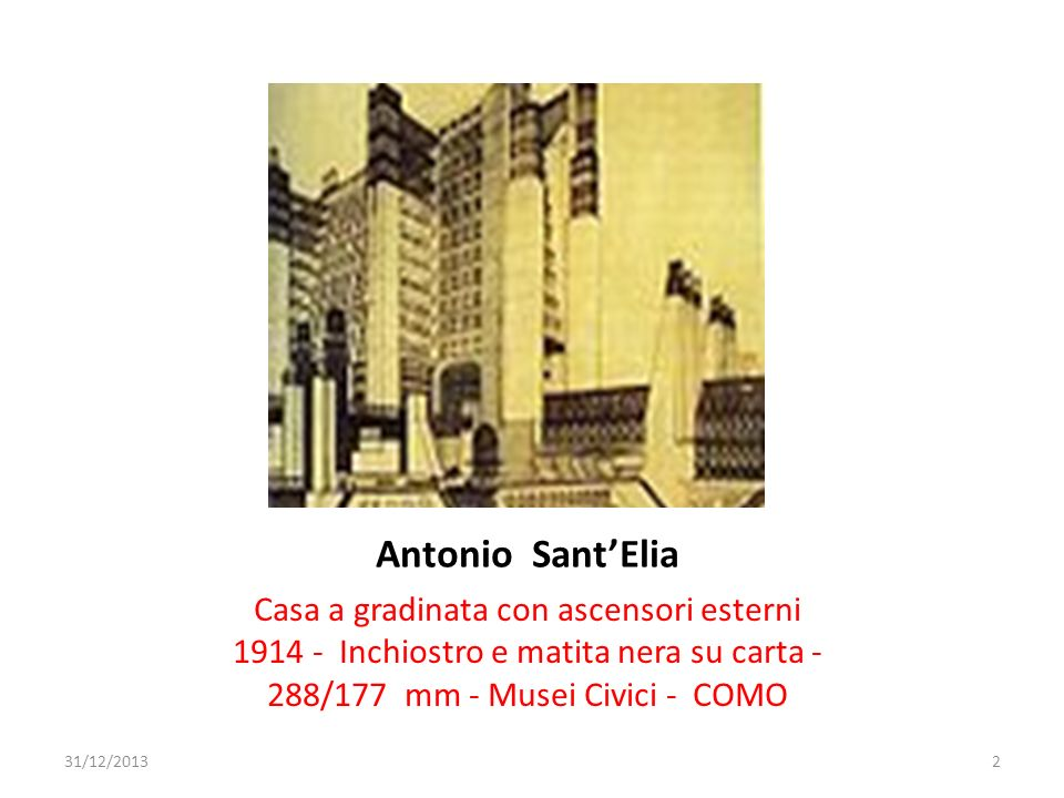 Antonio Sant'Elia Casa a gradinata con ascensori esterni 1914 - Inchiostro e matita nera su carta - 288/177 mm - Musei Civici - COMO.
