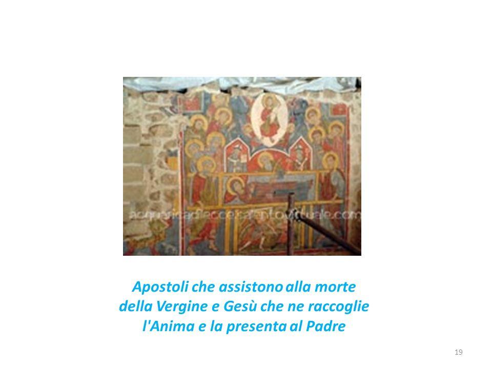Apostoli che assistono alla morte della Vergine e Gesù che ne raccoglie l Anima e la presenta al Padre
