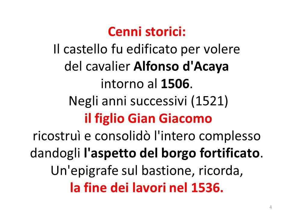 Cenni storici: il figlio Gian Giacomo la fine dei lavori nel 1536.