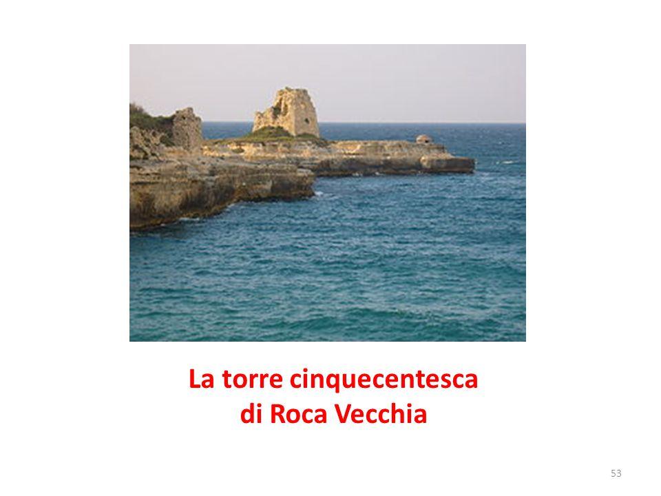 La torre cinquecentesca di Roca Vecchia