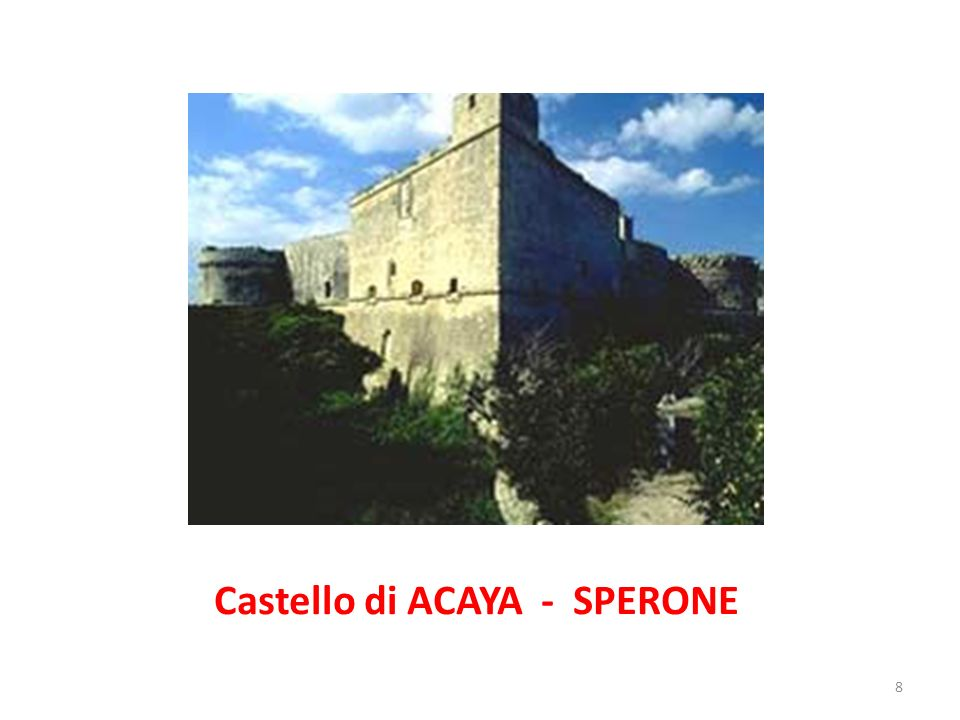 Castello di ACAYA - SPERONE