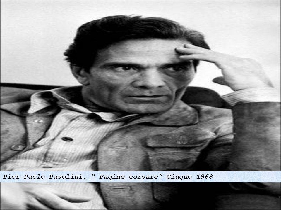 Pier Paolo Pasolini, Pagine corsare Giugno 1968