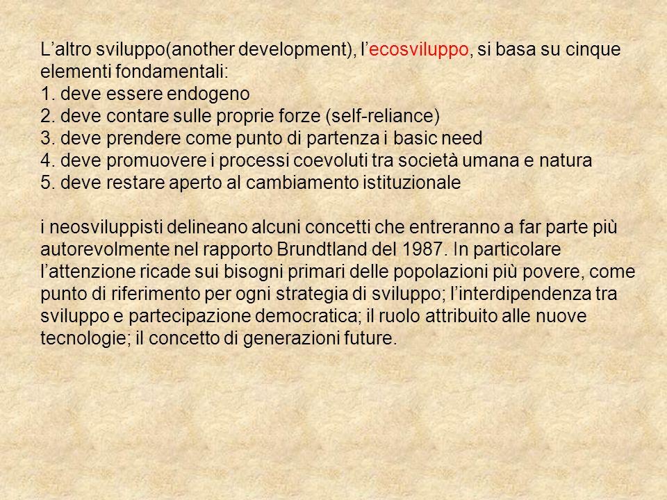 L'altro sviluppo(another development), l'ecosviluppo, si basa su cinque elementi fondamentali: 1.
