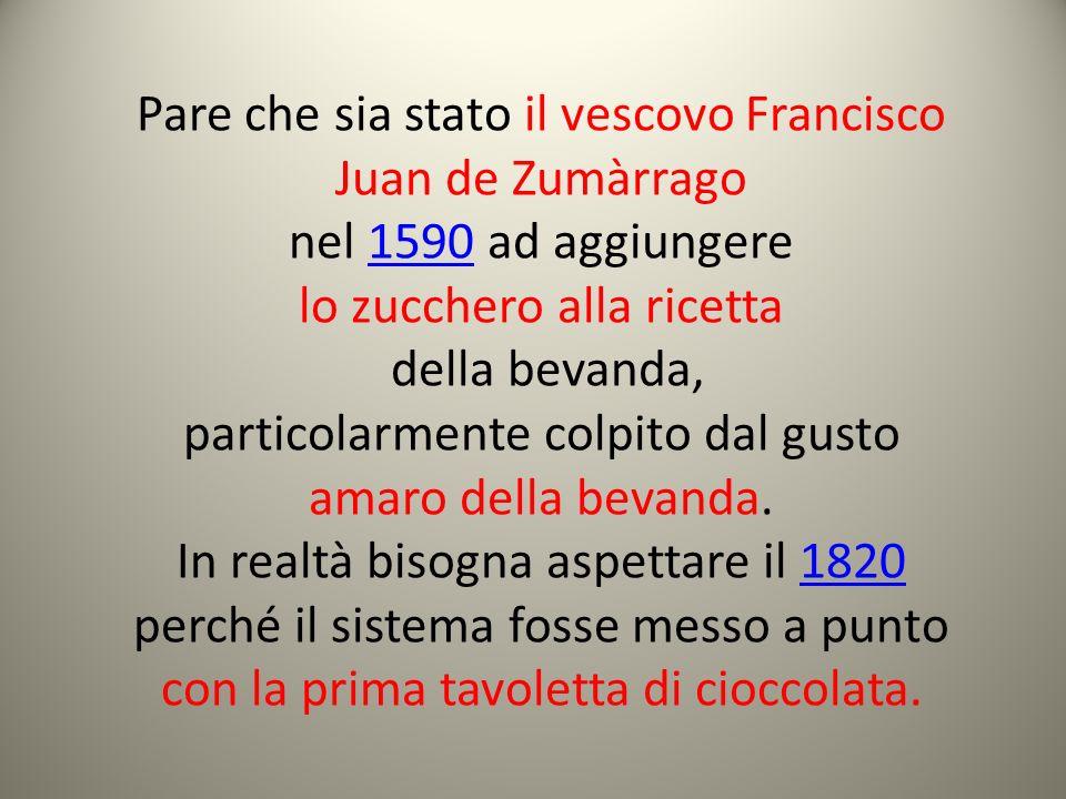 Pare che sia stato il vescovo Francisco Juan de Zumàrrago