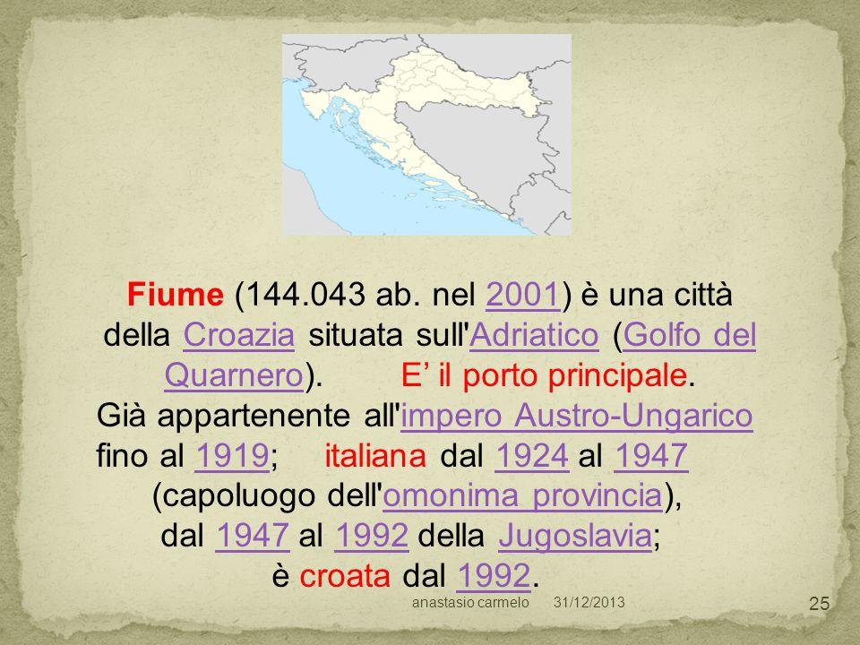 (capoluogo dell omonima provincia), dal 1947 al 1992 della Jugoslavia;