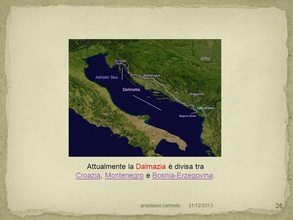 Attualmente la Dalmazia è divisa tra