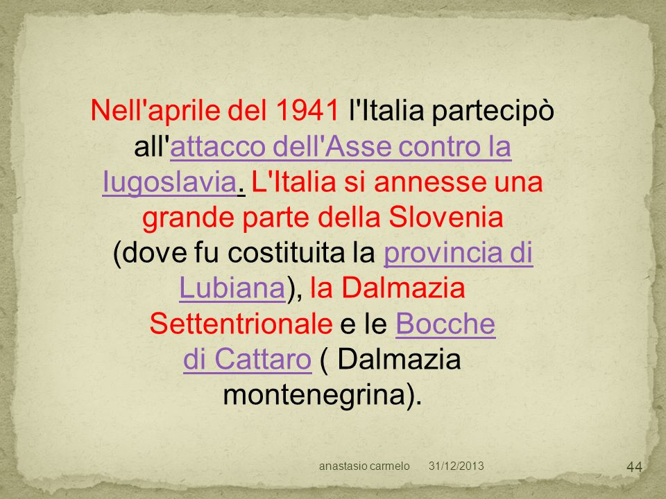 Nell aprile del 1941 l Italia partecipò