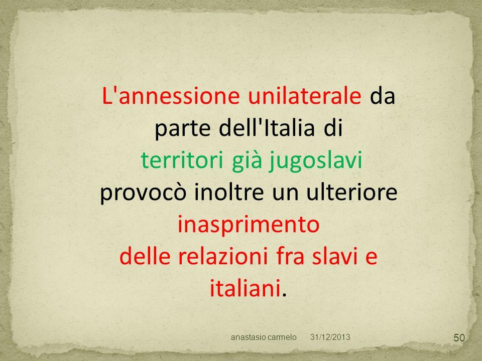 L annessione unilaterale da parte dell Italia di