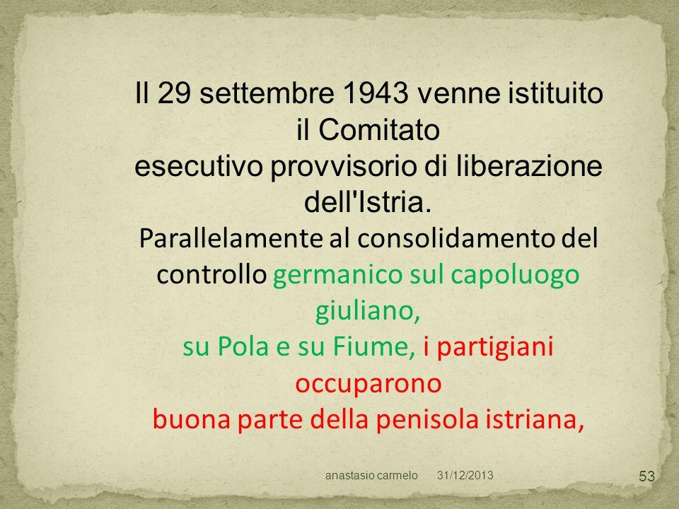 Il 29 settembre 1943 venne istituito il Comitato