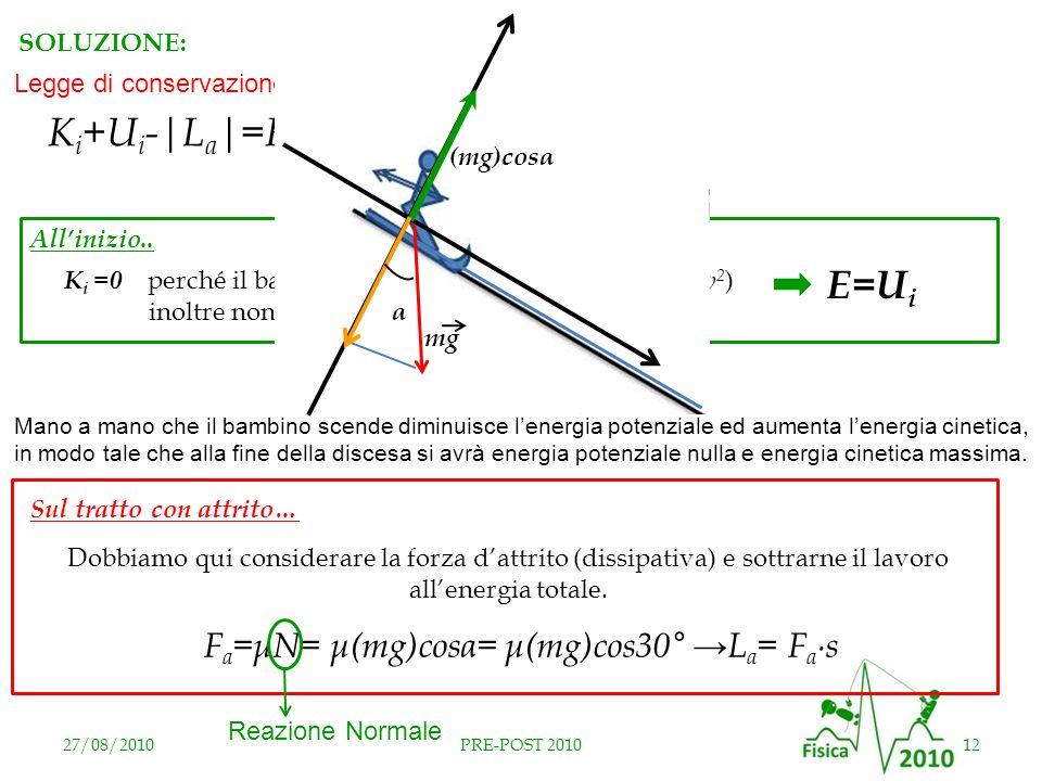 Ki+Ui-|La|=Kf+Uf E=Ui Fa=μN= μ(mg)cosα= μ(mg)cos30° →La= Fa∙s
