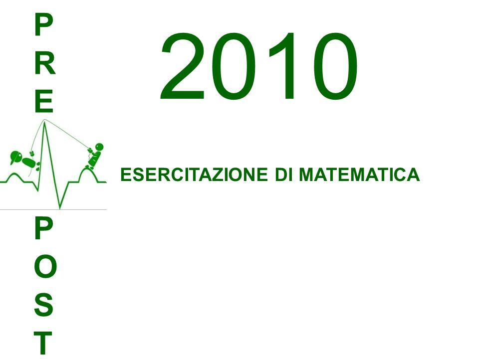 PRE 2010 ESERCITAZIONE DI MATEMATICA POST