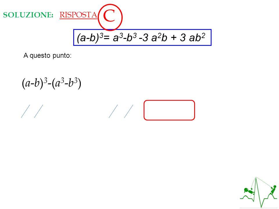 C (a-b)3-(a3-b3)= (a3-b3-3 a2b + 3 ab2)-(a3-b3)=